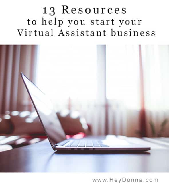 13 Resources to Help you Start Your Virtual Assistant Business