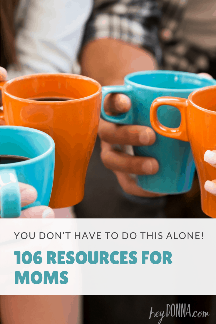 106 Resources for Moms Not alone