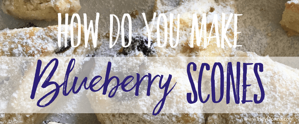 How do you Make Blueberry Scones