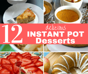 12 Delicious Instant Pot Dessert Recipes