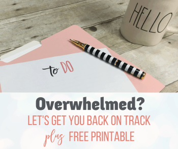 Overwhelmed? How to get back on track with Free Printable To Do List