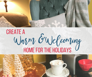 Create a Warm and Welcoming Home for the Holidays
